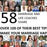 How To Have A Happy Marriage: 58 Coaches Share 100+ Tips